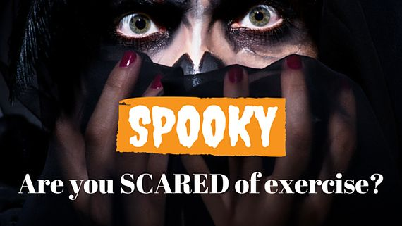 Are you scared of exercise?