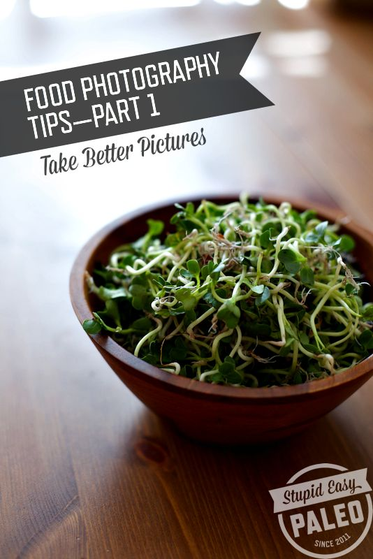 Food Photography Tips—Part 1 | stupideasypaleo.com #foodphotography #foodstyling #photography