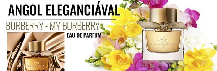 Burberry My Burberry női parfüm AKCIÓ-ban!  elébreszti önben a luxus, nyitottság és izgalom érzését.   http://www.parfumdivat.hu/parfumdivathazak/burberry-my-burberry-edp-noi-parfum.html