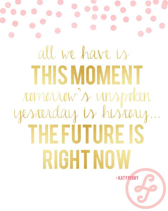 Katy Perry All We Have Is This Moment Print by PureJoyPaperie