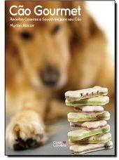 Livro Cão Gourmet - Receitas Caseiras e Saudáveis para seu Cão