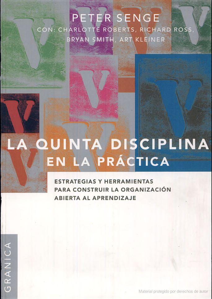 La Quinta Disciplina En La Practica - Peter M. Senge - Google Libros