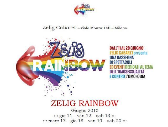 Riflettori su...di Silvia Arosio: Zelig Rainbow: rassegna comica sulle tematiche omo...