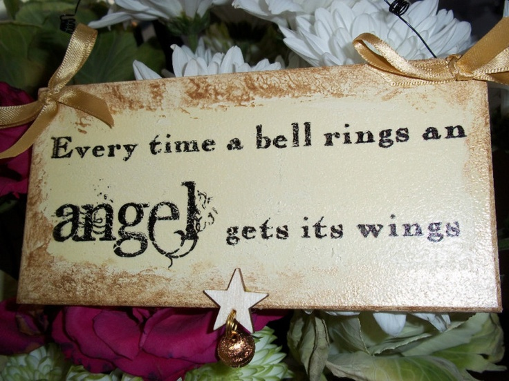 Shabbychic every time a bell rings an angel gets its wings ...