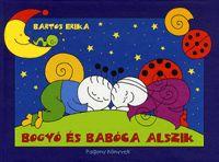 Bogyó és Babóca alszik | Bartos Erika