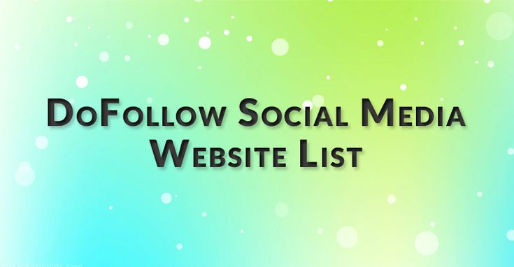 Here you get top 10 dofollow social media sites list for create backlinks. Also get review how to use them and get fast ranking in Google Search engine.