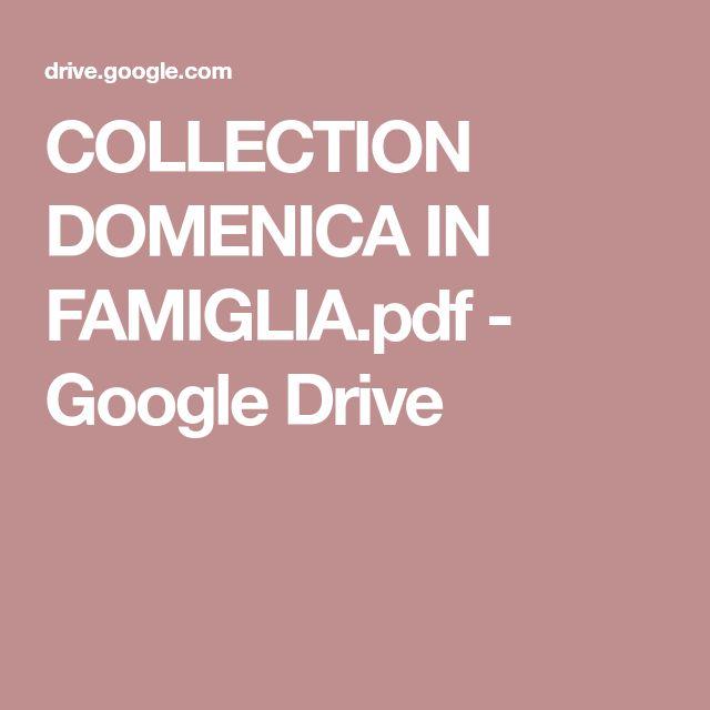 COLLECTION DOMENICA IN FAMIGLIA.pdf - Google Drive