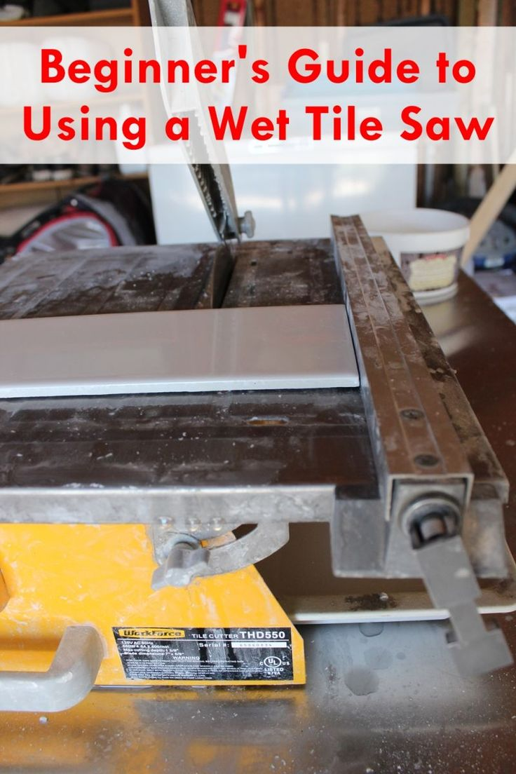 How to Use a Wet Tile Saw: A Beginner's Basic Guide