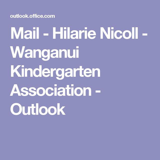 Mail - Hilarie Nicoll - Wanganui Kindergarten Association - Outlook