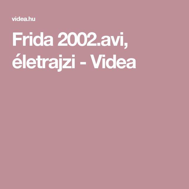 Frida 2002.avi, életrajzi - Videa
