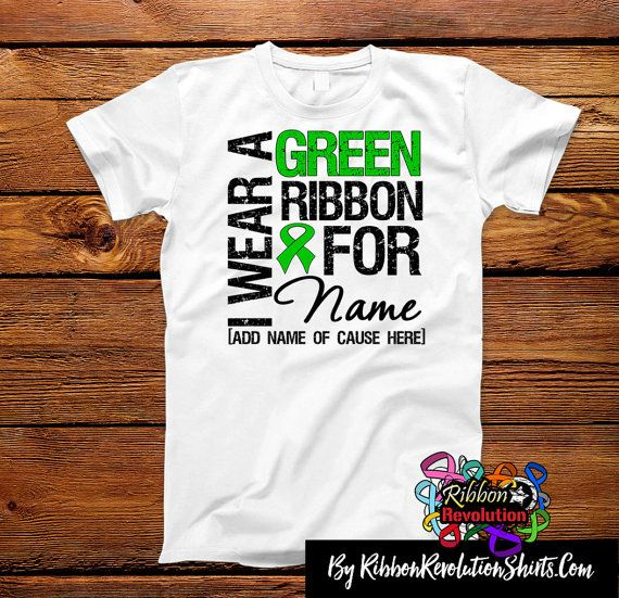 I Wear a Green Awareness Ribbon Shirts (Bile Duct Cancer, Cerebral Palsy, Gastroparesis, Kidney Disease, Mito Disease)