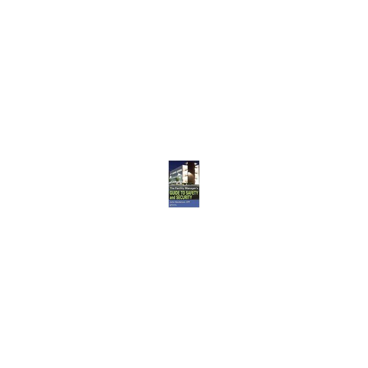 Facility Manager's Guide to Safety and Security (Paperback) (John Henderson)