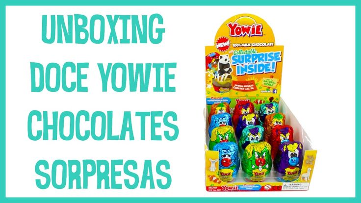 Unboxing doce YOWIE chocolates sorpresas