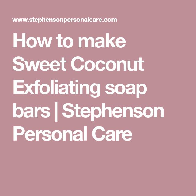 How to make Sweet Coconut Exfoliating soap bars | Stephenson Personal Care