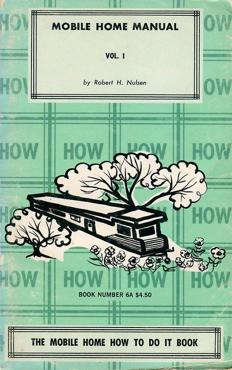 mobile home manual, vol. 1 / via newhouse books.