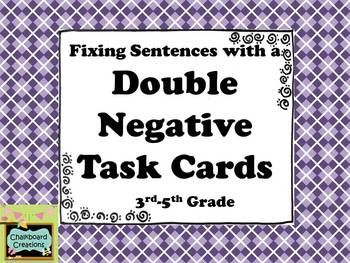 This is a FREE set of 18 task cards! Each card has a sentence that contains a double negative for the students to correct. Great for early finishers, centers or small groups, playing Scoot, or as a review! #taskcards