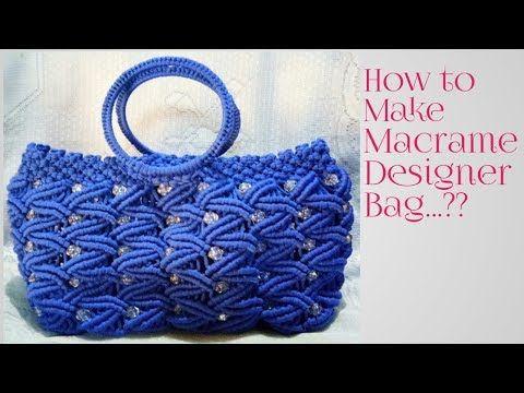 Easy tutorial#How to make macrame designer bag...? - YouTube