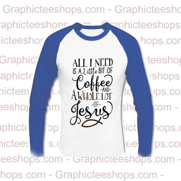 all i need is a little bit of coffee raglan