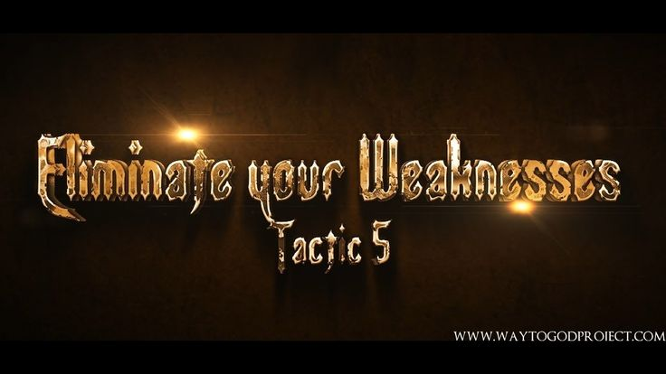WayToGod Allah Series - Tactic 5 - Eliminate Your Weaknesses