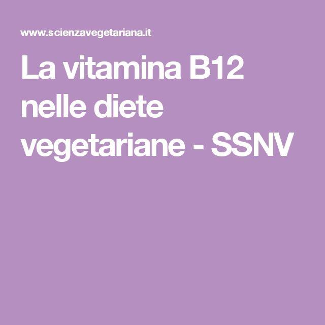 La vitamina B12 nelle diete vegetariane - SSNV