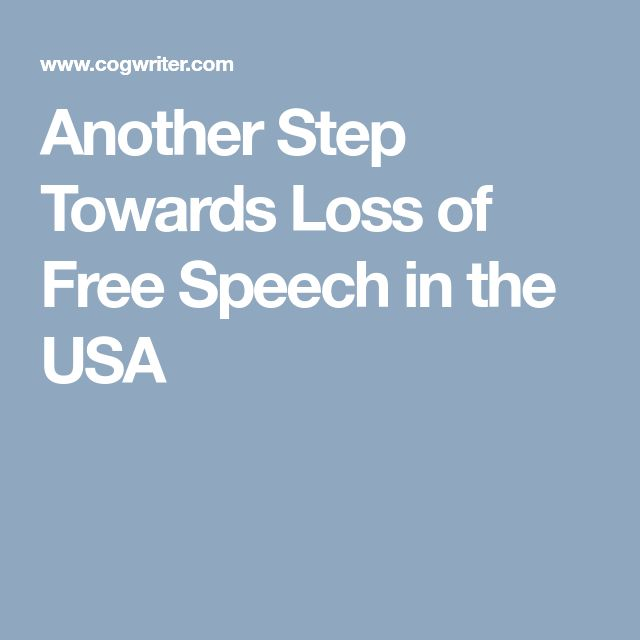Another Step Towards Loss of Free Speech in the USA