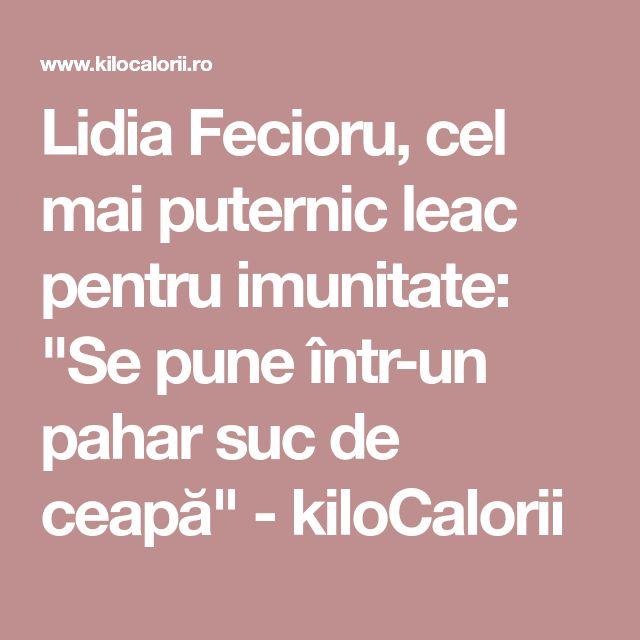 """Lidia Fecioru, cel mai puternic leac pentru imunitate: """"Se pune într-un pahar suc de ceapă"""" - kiloCalorii"""