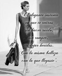 Frases Bonitas Para Todo Momento. : El elegante instante en que te retiras sin hacer r...