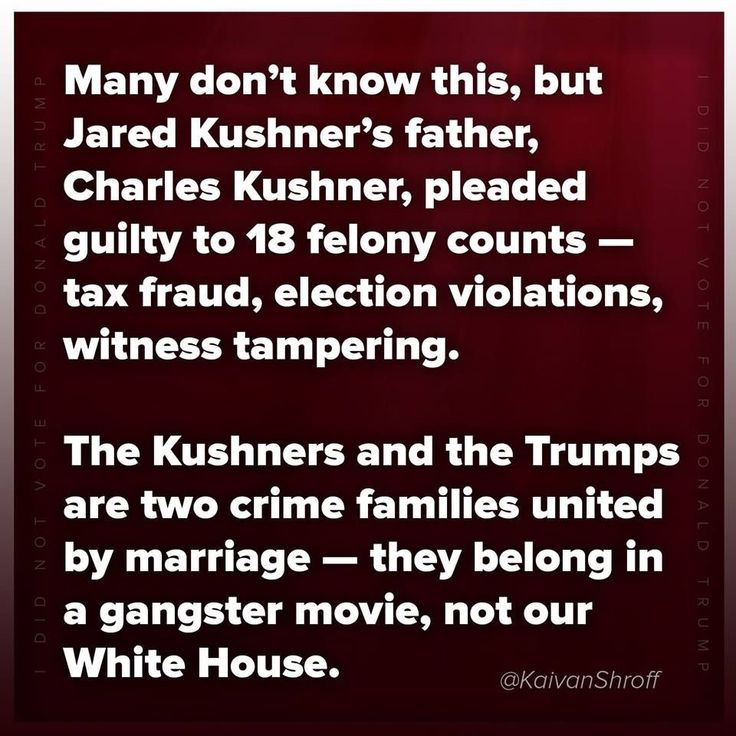 Kushners: Like father, like son. Trumps: Like father, like sons and daughter. Trump has two daughters, but forgot about the other one again after he got elected. She served her purpose.
