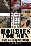 Hobbies For Men / http://www.dancamacho.com/hobbies-for-men/