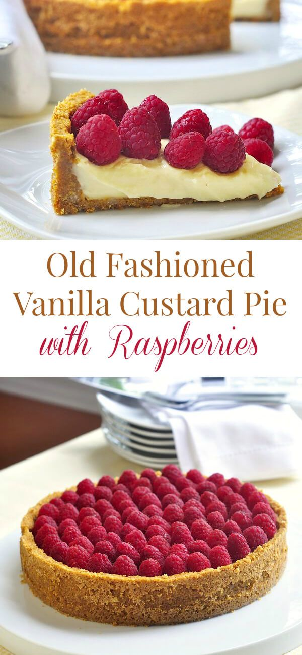 A real old fashioned version of a Vanilla Custard Pie just like Grandma used to make. Top with fresh raspberries or any berries or fruit of your choice.