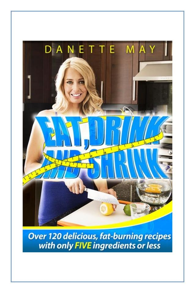 Danette May: Eat, Drink and Shrink Fat Burning Recipes ✓PDF ✓eBook ✘R…