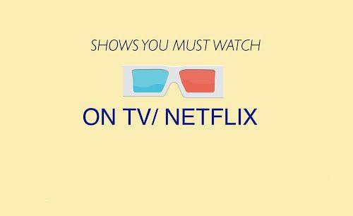 TV SHOWS YOU MUST SEE ON NETFLIX  #netflix #blog #new #newblogpost