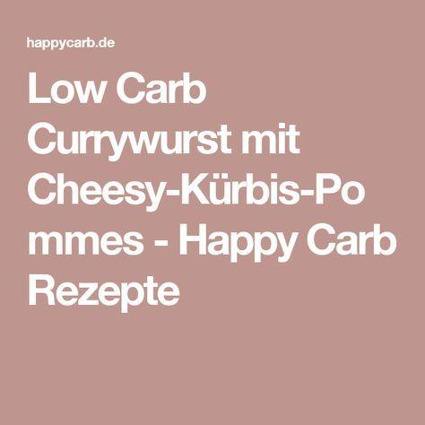 Low Carb Currywurst mit Cheesy-Kürbis-Pommes - Happy Carb Rezepte