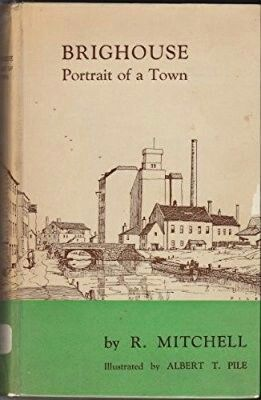 Brighouse: Portrait of a Town by Reg Mitchell