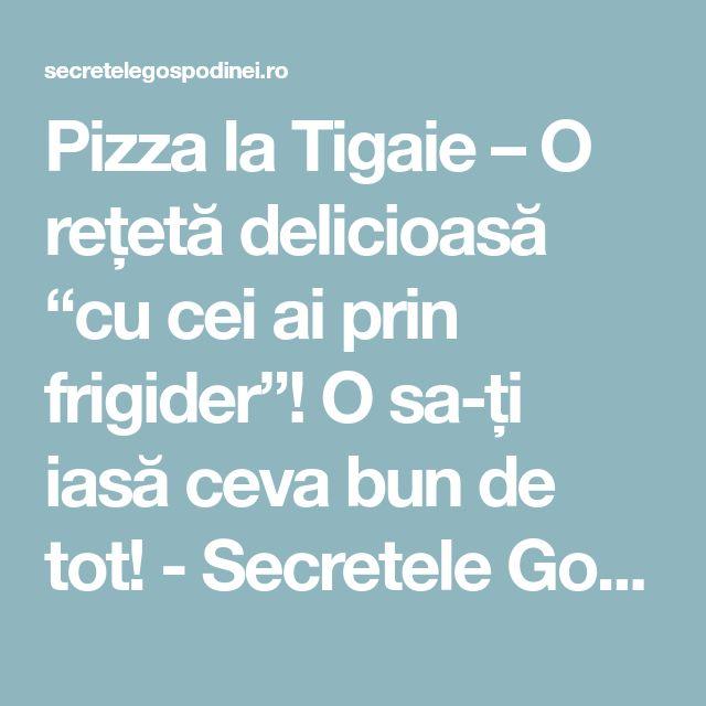 """Pizza la Tigaie – O rețetă delicioasă """"cu cei ai prin frigider""""! O sa-ți iasă ceva bun de tot! - Secretele Gospodinei"""
