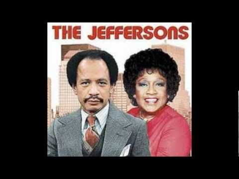 The Jeffersons Original Theme Song...One of the Best Theme Songs Ever!  We finally got a piece of the pie!
