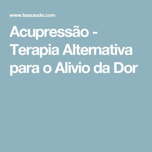 Acupressão - Terapia Alternativa para o Alivio da Dor