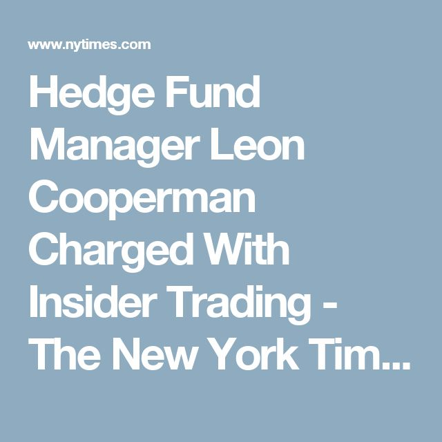 Hedge Fund Manager Leon Cooperman Charged With Insider Trading - The New York Times