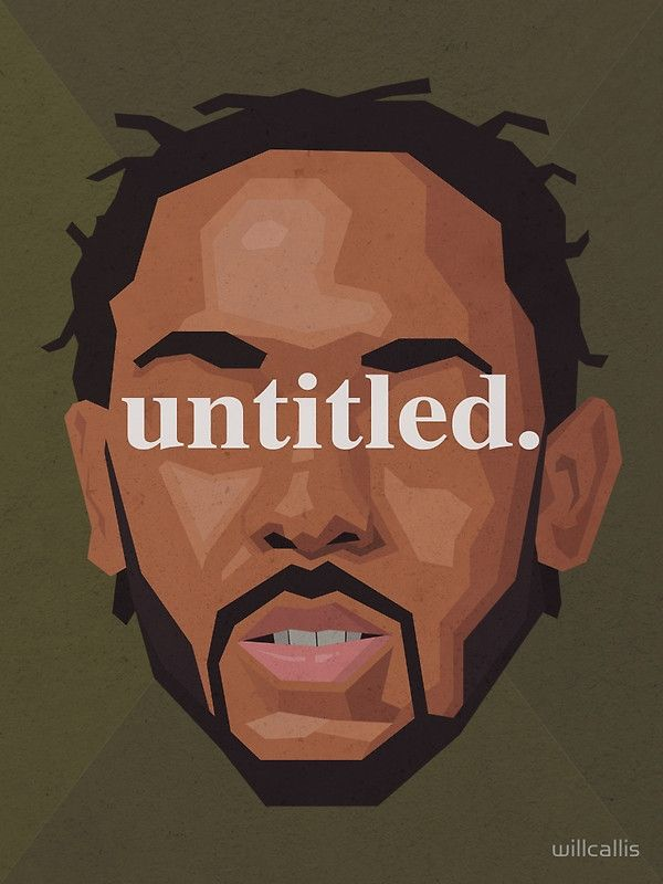 """Kendrick Lamar Untitled"" by willcallis | Redbubble"