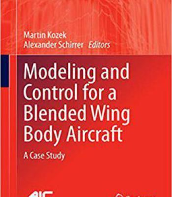 Modeling And Control For A Blended Wing Body Aircraft: A Case Study PDF