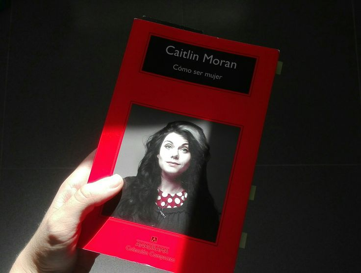 I'm currently reading Cómo ser mujer by Caitlin Moran. My first feminist book 💪😊