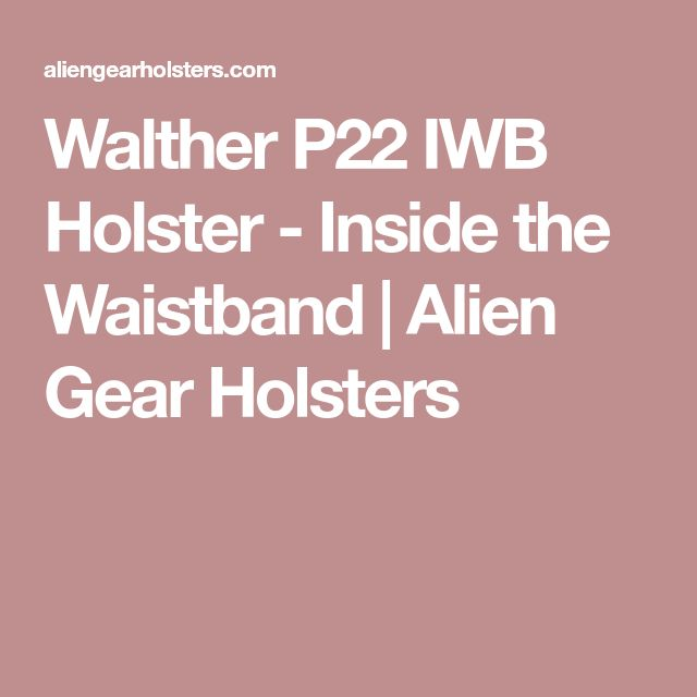 Walther P22 IWB Holster - Inside the Waistband | Alien Gear Holsters