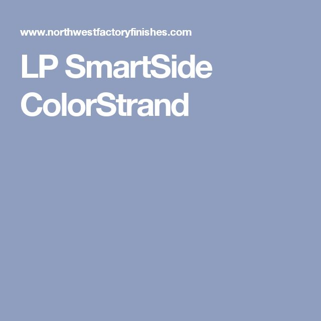 Lp smartside colorstrand exterior ideas pinterest for Lp smartside color strand