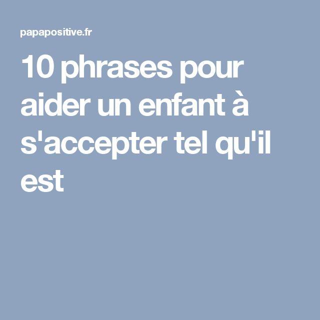 10 phrases pour aider un enfant à s'accepter tel qu'il est