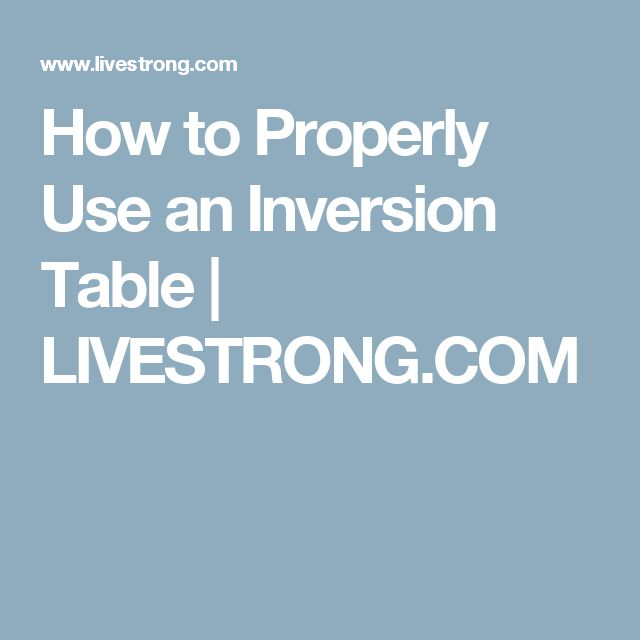 How to Properly Use an Inversion Table | LIVESTRONG.COM