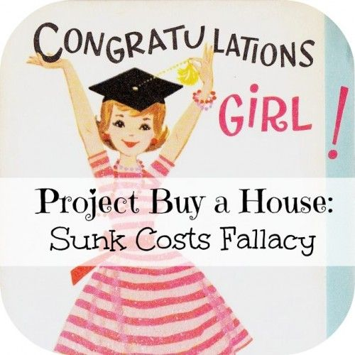Project Buy a House: Sunk Cost Fallacy | Going Reno