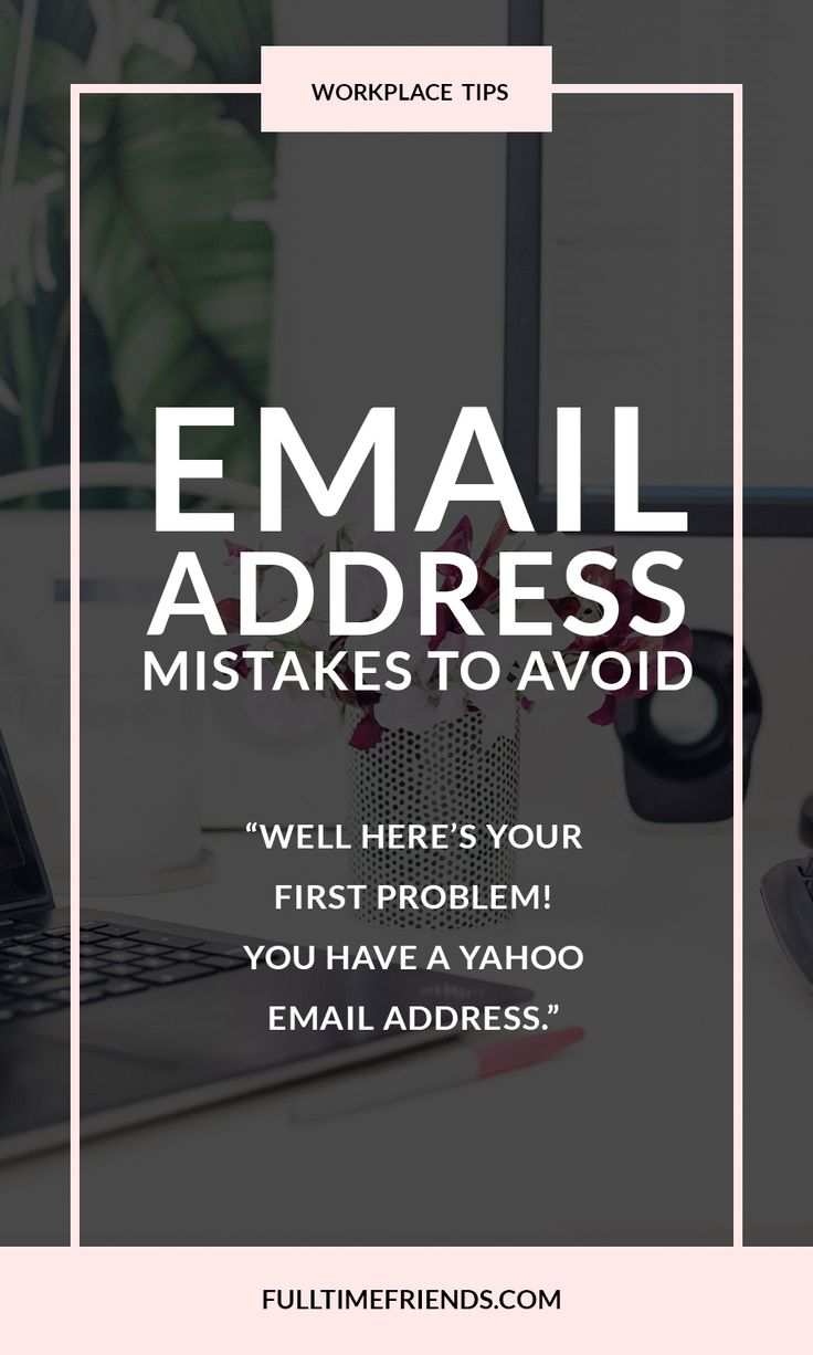 Email Address Mistakes to Avoid Job search tips, Get the