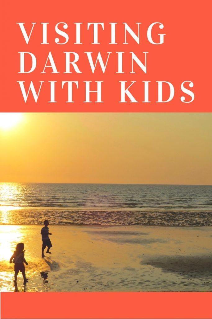 Visiting Darwin with kids