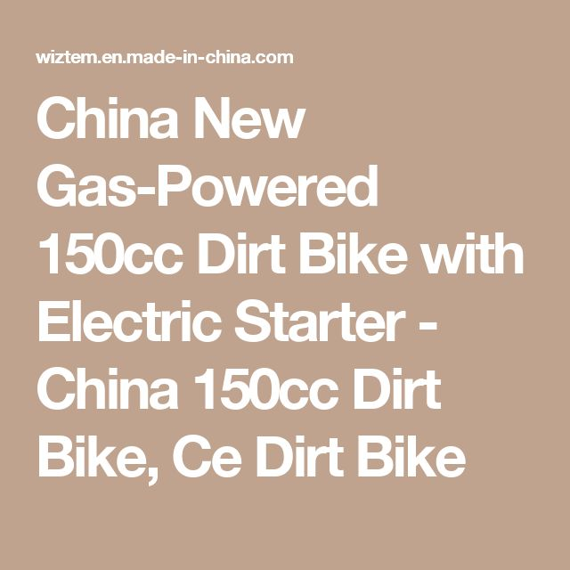 China New Gas-Powered 150cc Dirt Bike with Electric Starter - China 150cc Dirt Bike, Ce Dirt Bike