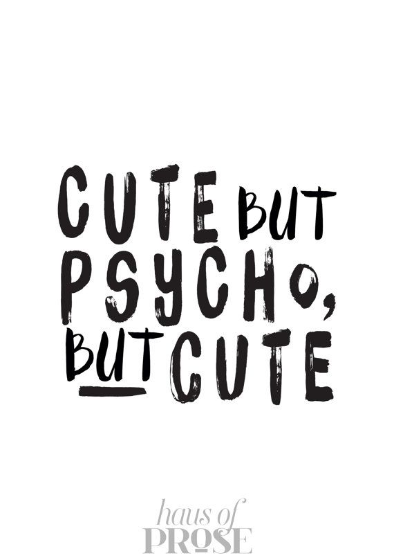 Cute But Psycho But Cute Fashion Quote Modern by lovecultstudio